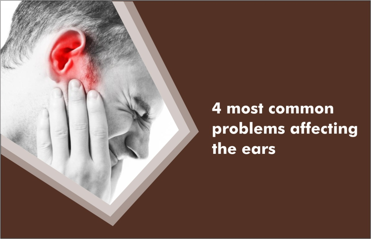 4 commen problem affecting the ears