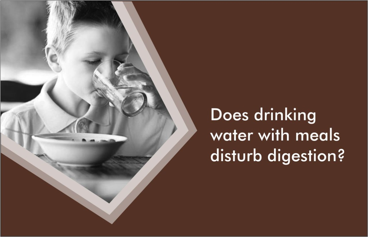Does drinking water with meals distrub digestion?